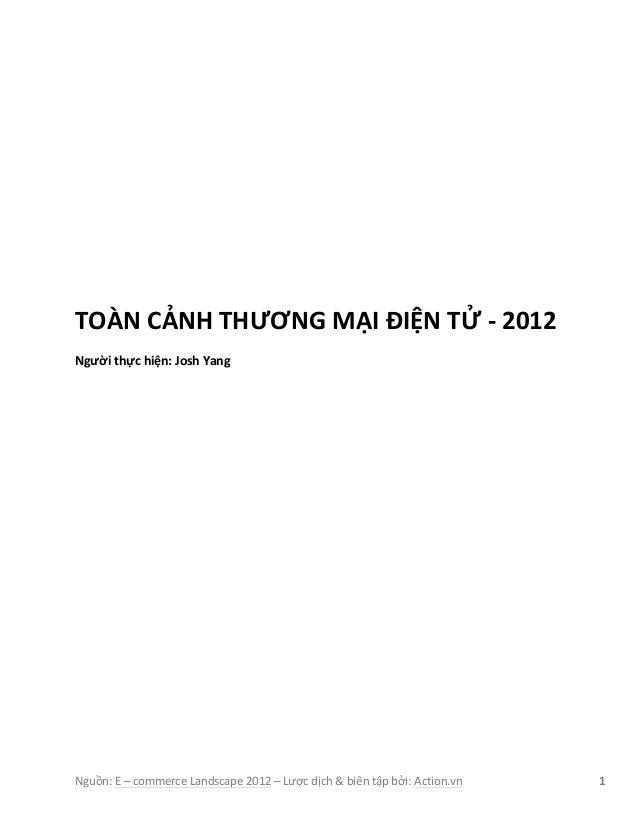 TOÀN CẢNH THƯƠNG MẠI ĐIỆN TỬ -‐ 2012  Người thực hiện: Josh YangNguồn:...