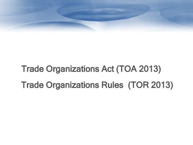 Trade Organizations Act (TOA 2013)Trade Organizations Rules (TOR 2013)