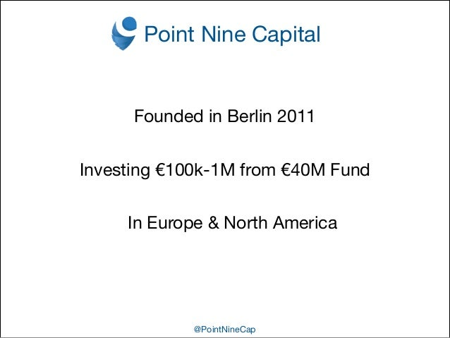 Anatomy of an Early Stage VC - Berlin Tech Open Air 2014 Satellite-Event by Point Nine Capital Slide 3