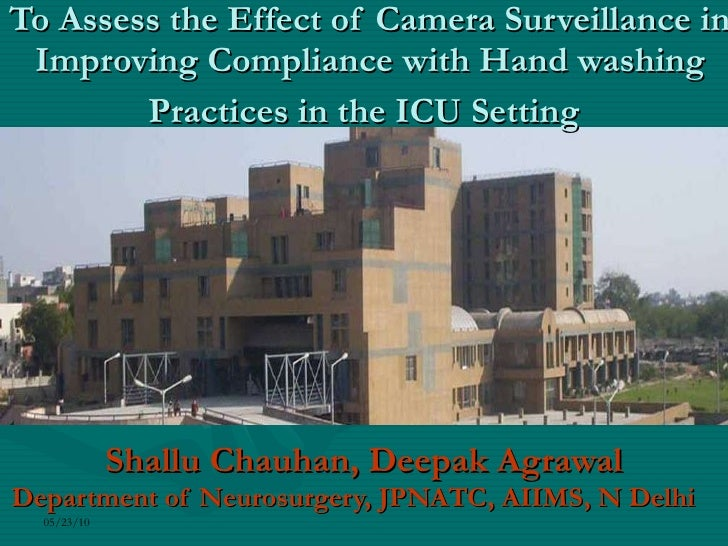 To Assess the Effect of Camera Surveillance in Improving Compliance with Hand washing Practices in the ICU Setting   Shall...