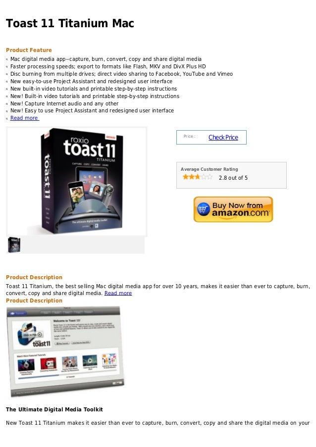 Toast 11 Titanium MacProduct Featureq   Mac digital media app--capture, burn, convert, copy and share digital mediaq   Fas...