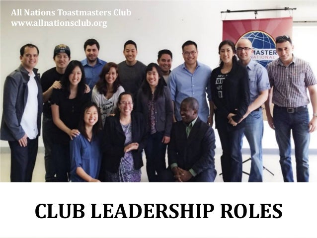 CLUB LEADERSHIP ROLES All Nations Toastmasters Club www.allnationsclub.org
