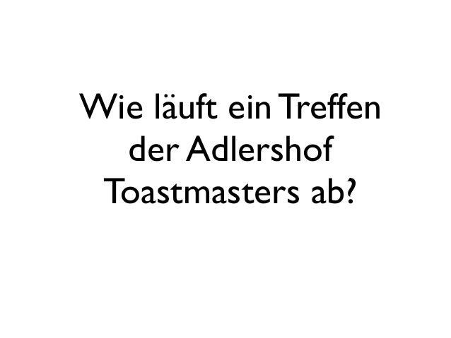 Wie läuft ein Treffender AdlershofToastmasters ab?