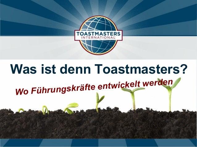 Was ist denn Toastmasters? Wo Führungskräfte entwickelt werden