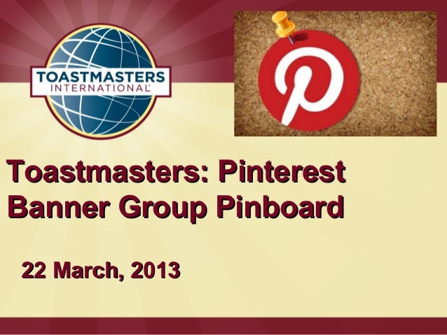 Toastmasters: PinterestBanner Group Pinboard 22 March, 2013
