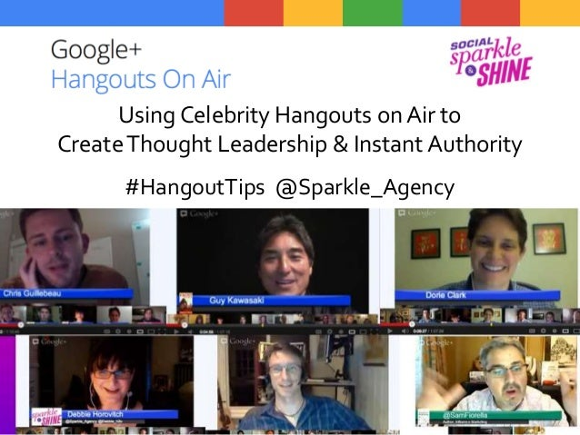 Using Celebrity Hangouts on Air to CreateThought Leadership & Instant Authority #HangoutTips @Sparkle_Agency
