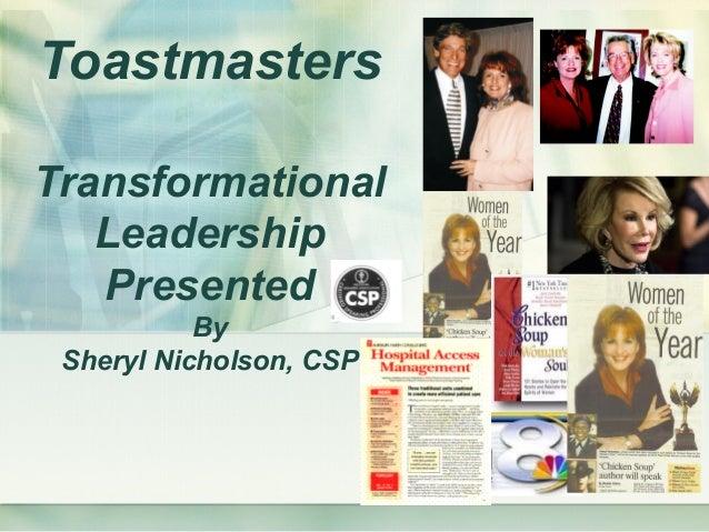 Toastmasters Transformational Leadership Presented By Sheryl Nicholson, CSP