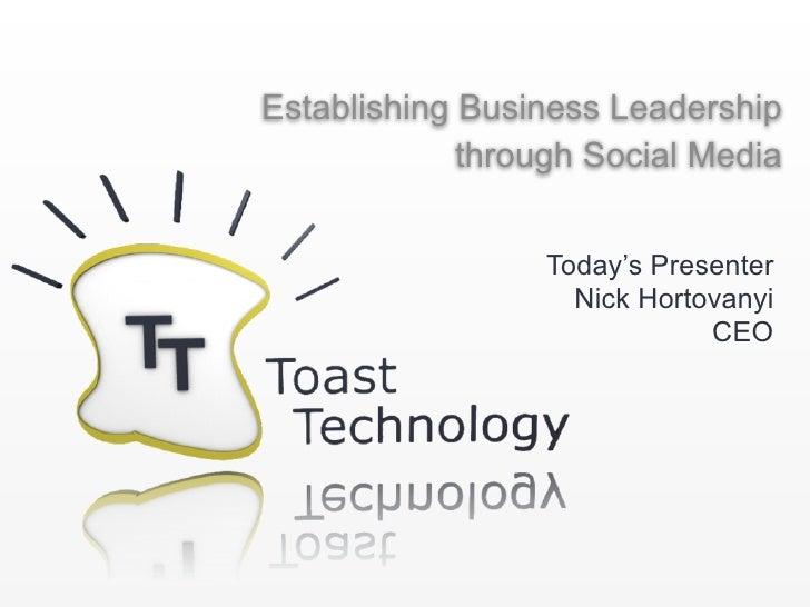 Establishing Business Leadership              through Social Media                     Today's Presenter                  ...