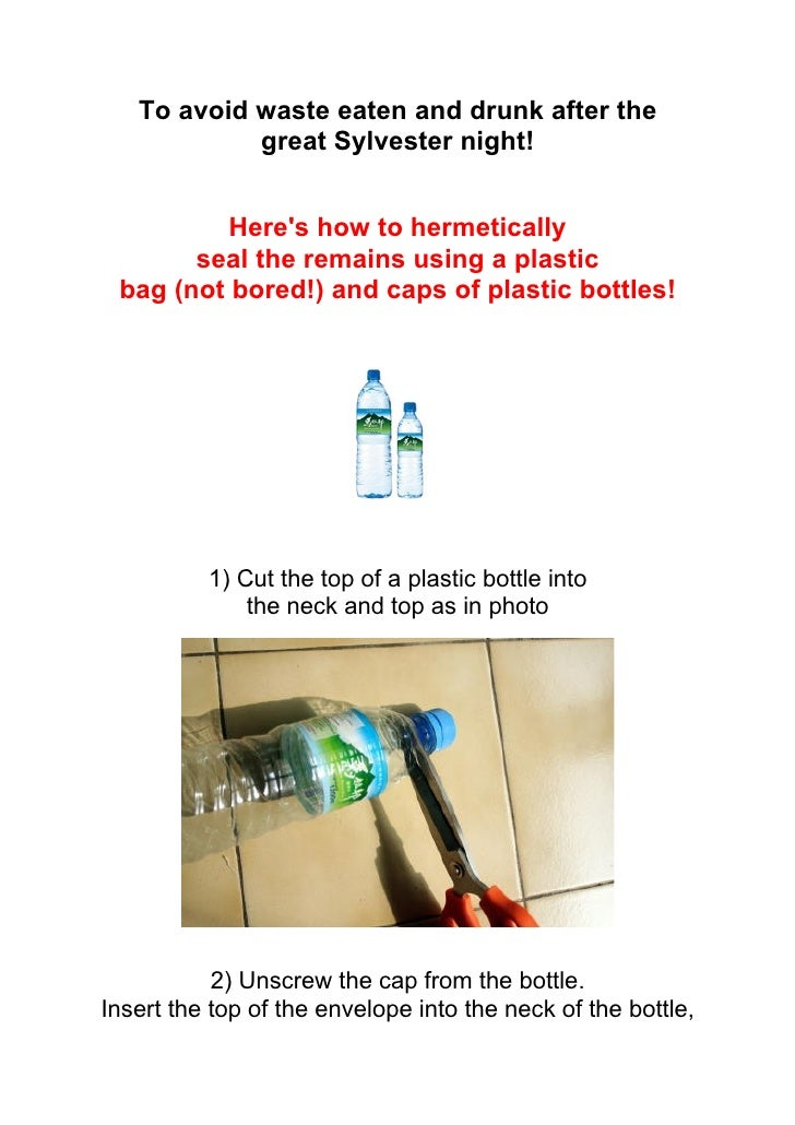To avoid waste eaten and drunk after the            great Sylvester night!          Heres how to hermetically       seal t...
