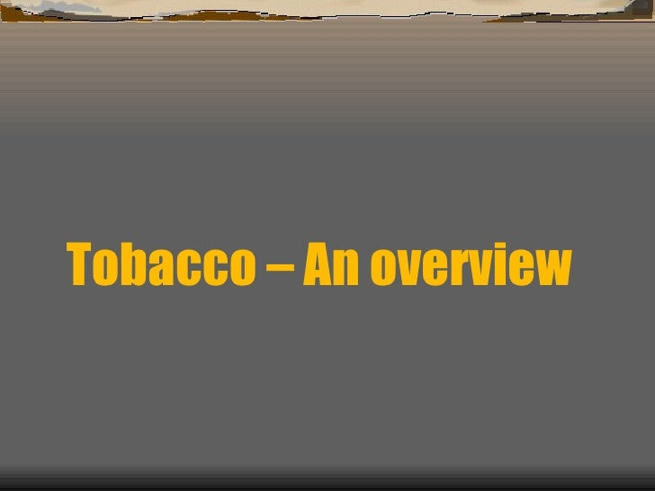 Tobacco – An overview