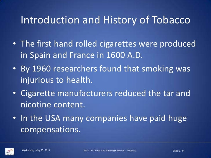 an introduction to the historical background of tobacco and cigarettes 11 a brief history of tobacco  nicotine and the subsequent introduction of smoking  historical and cultural roots of tobacco use among.