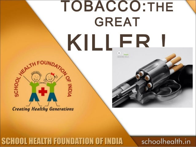 TOBACCO: THE   GREATKILLER !
