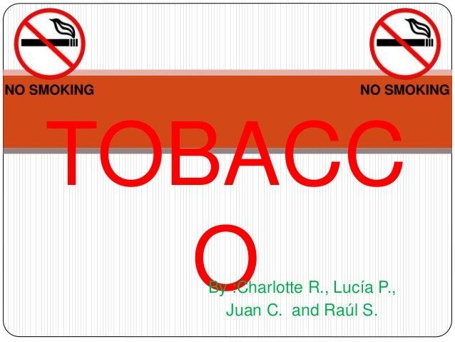 TOBACC OBy :Charlotte R., Lucía P., Juan C. and Raúl S.