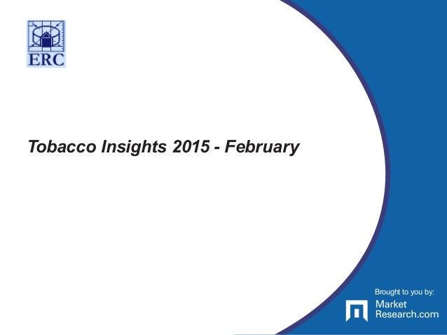 Brought to you by: Tobacco Insights 2015 - February Brought to you by: