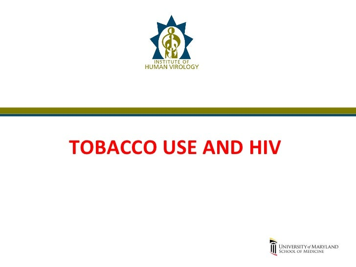 TOBACCO USE AND HIV