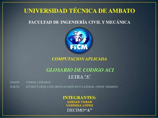 UNIVERSIDAD TÉCNICA DE AMBATO         FACULTAD DE INGENIERÍA CIVIL Y MECÁNICA                         COMPUTACION APLICADA...