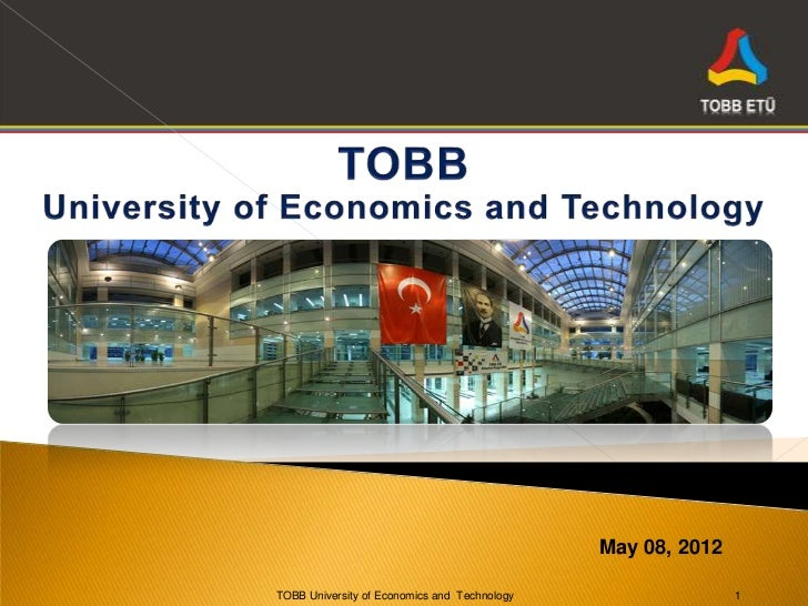 1                                              May 08, 2012TOBB University of Economics and Technology                  1
