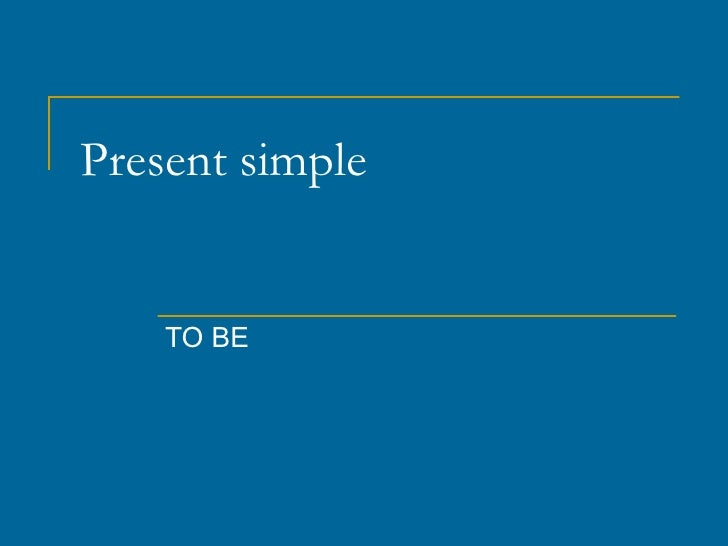 Present simple TO BE