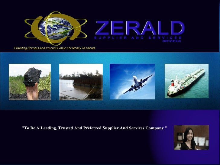 """""""To Be A Leading, Trusted And Preferred Supplier And Services Company."""""""
