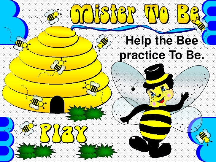 Help the Bee practice To Be.<br />