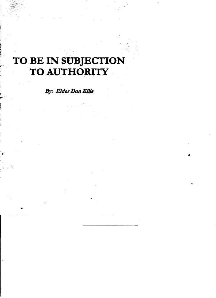 ~~.   TO BE IN SUBJECTION;        TO AUTHORITY           By: Elder Don FJ/iB