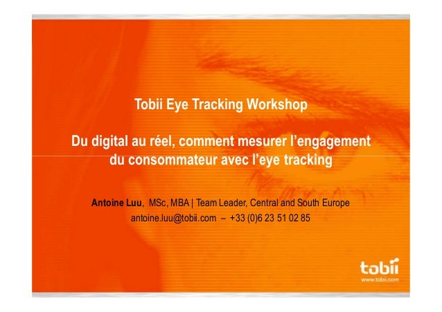 Tobii Eye Tracking Workshop Du digital au réel, comment mesurer l'engagement du consommateur avec l'eye trackingdu consomm...