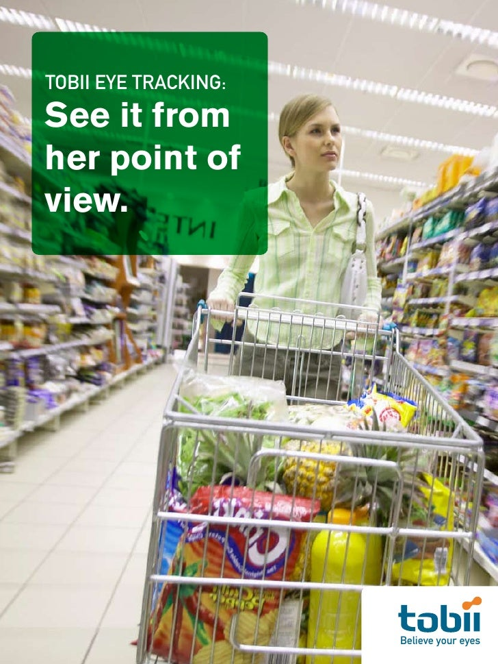 TOBII EYE TRACKING: See it from her point of view.                           Believe your eyes