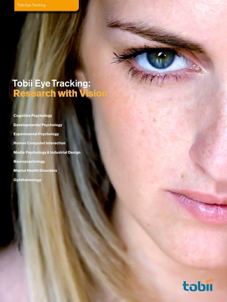 Tobii Eye Tracking     Tobii Eye Tracking: Research with Vision  Cognitive Psychology  Developmental Psychology  Experimen...