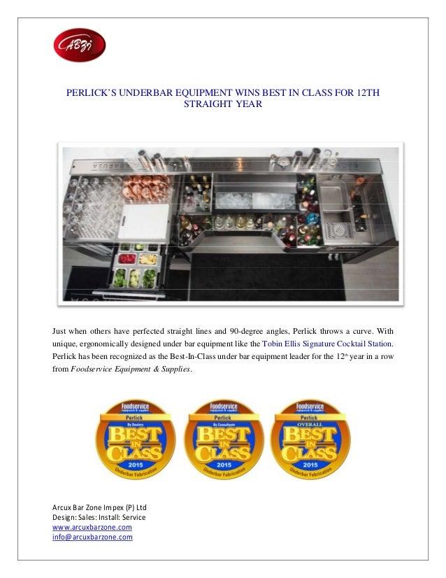 Arcux Bar Zone Impex (P) Ltd Design: Sales: Install: Service www.arcuxbarzone.com info@arcuxbarzone.com PERLICK'S UNDERBAR...