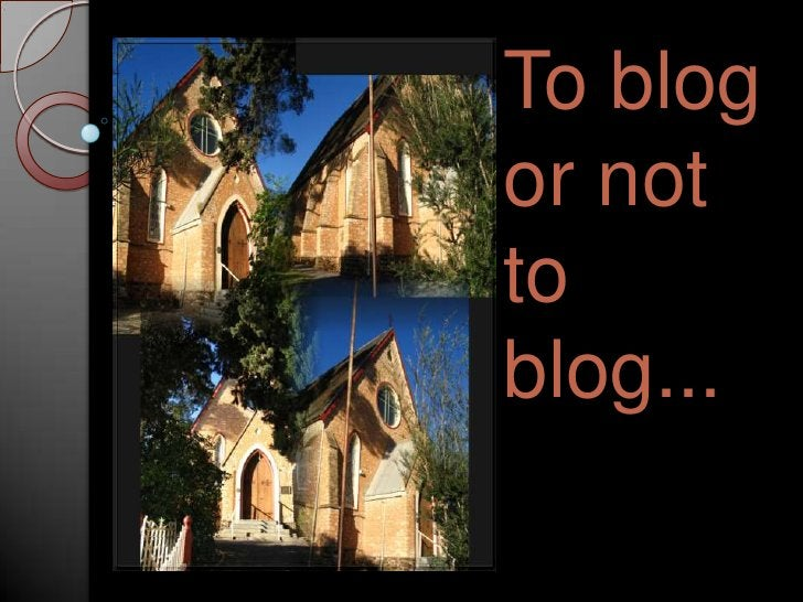To blog or not to blog...<br />
