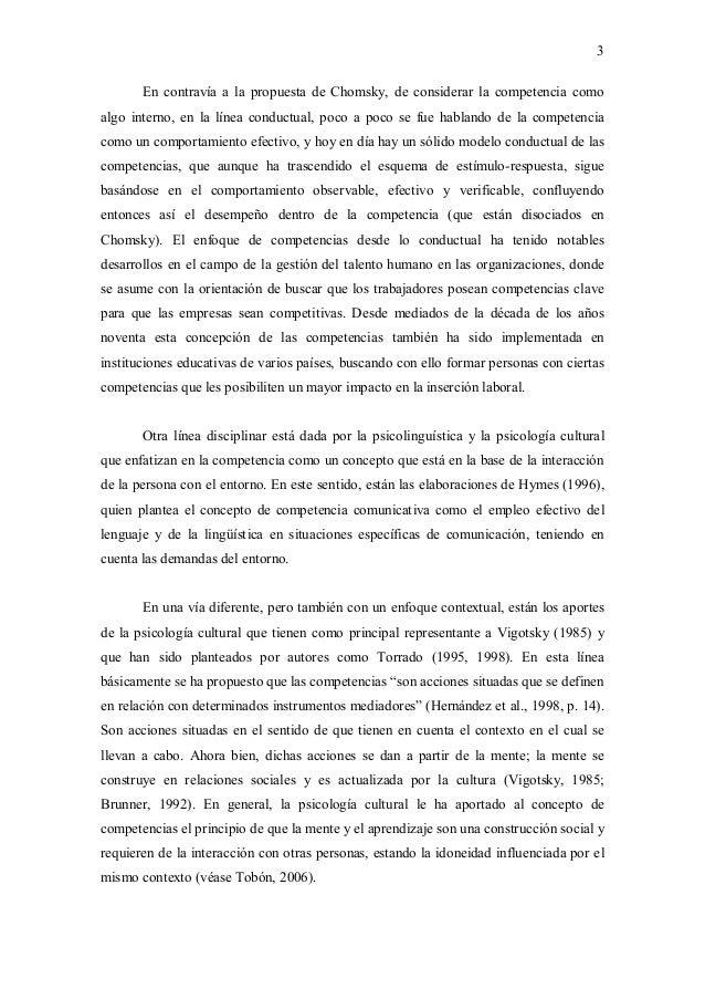 3 Encontravíaa lapropuestadeChomsky,deconsiderar lacompetenciacomo algo interno,en la líneaconductual,p...