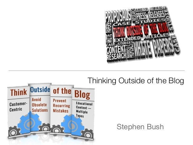Thinking Outside of the Blog Stephen Bush