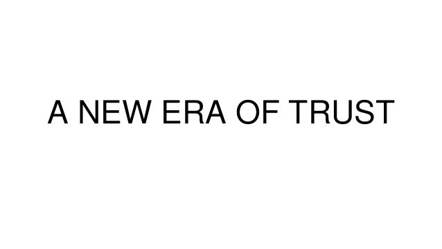 A NEW ERA OF TRUST