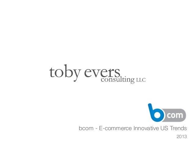 2013bcom - E-commerce Innovative US Trends