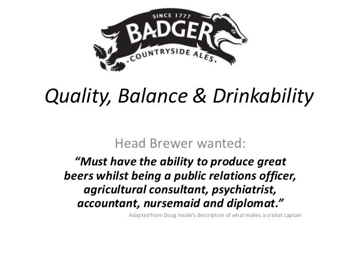 """Quality, Balance & Drinkability           Head Brewer wanted:    """"Must have the ability to produce great  beers whilst bei..."""