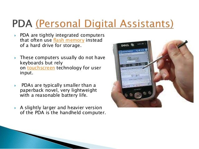 the personal digital assistant pda essay A personal digital assistant (pda) is a hand held computer that was primarily designed as a personal organizer (contacts, calendar, and notes) but has become more advanced in.