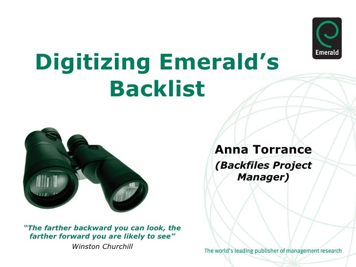 "Digitizing Emerald's Backlist Anna Torrance (Backfiles Project Manager) "" The farther backward you can look, the farther f..."