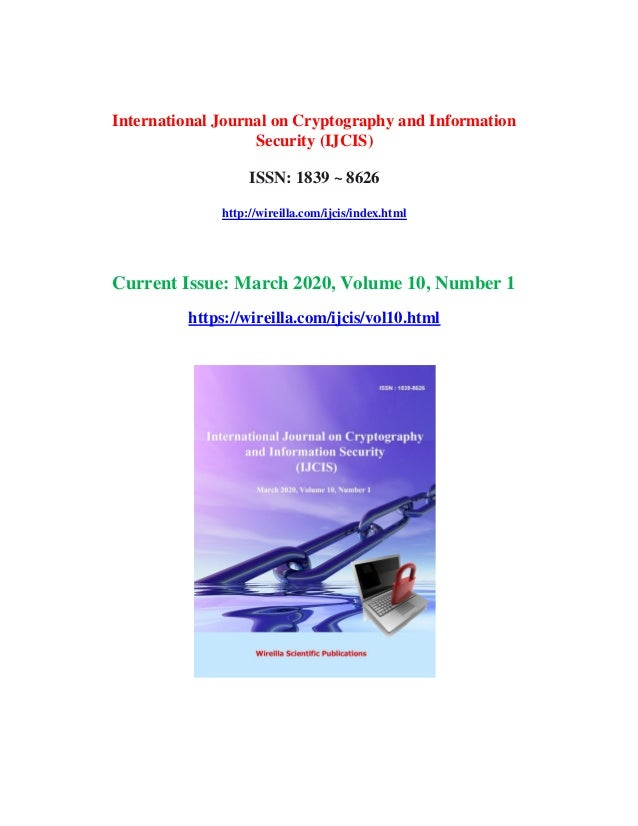 International Journal on Cryptography and Information Security (IJCIS) ISSN: 1839 ~ 8626 http://wireilla.com/ijcis/index.h...