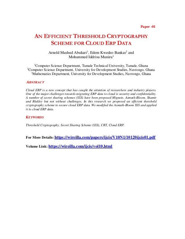 Paper -01 AN EFFICIENT THRESHOLD CRYPTOGRAPHY SCHEME FOR CLOUD ERP DATA Arnold Mashud Abukari1 , Edem Kwedzo Bankas2 and M...