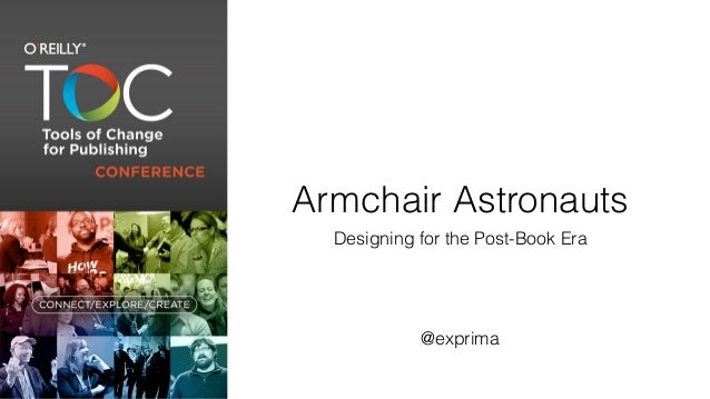 Armchair Astronauts  Designing for the Post-Book Era            @exprima