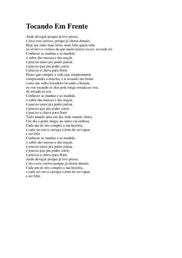 Tocando Em FrenteAndo devagar porque já tive pressae levo esse sorriso, porque já chorei demaisHoje me sinto mais forte, m...
