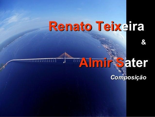 Renato Teixeira                 &    Almir Sater         Composição