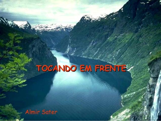 TOCANDO EM FRENTETOCANDO EM FRENTE Almir Sater