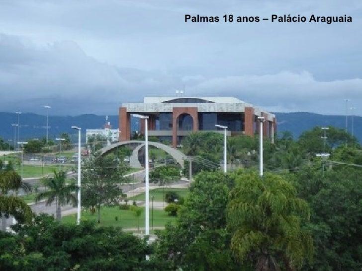 Palmas 18 anos – Palácio Araguaia