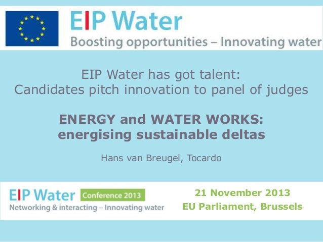 EIP Water has got talent: Candidates pitch innovation to panel of judges ENERGY and WATER WORKS: energising sustainable de...