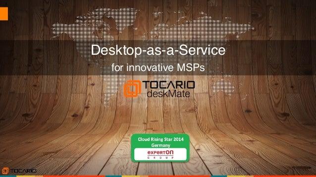 1  for innovative MSPs! Desktop-as-a-Service!