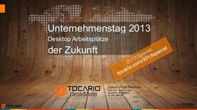 Unternehmenstag 2013 Desktop Arbeitsplätze  der Zukunft