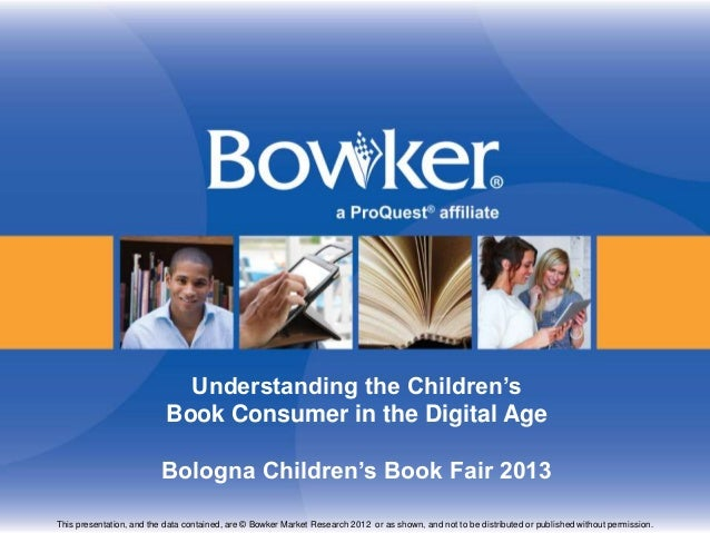 Understanding the Children's                           Book Consumer in the Digital Age                         Bologna Ch...