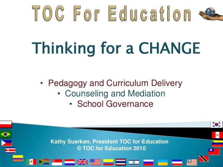 Thinking for a CHANGE • Pedagogy and Curriculum Delivery     • Counseling and Mediation        • School Governance   Kathy...