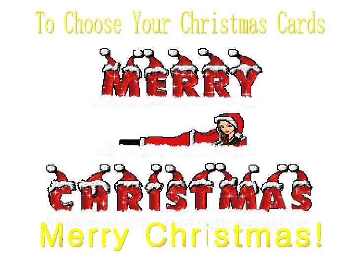 Merry Christmas! To Choose Your Christmas Cards